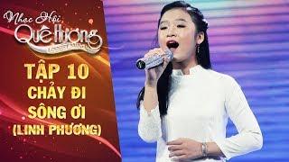 Nhạc hội quê hương | tập 10: Chảy đi sông ơi - Linh Phương