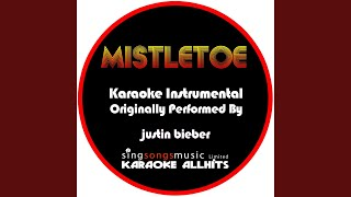 Karaoke All Hits Mistletoe Originally Performed By Justin Bieber Karaoke Instrumental