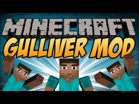 Minecraft Mods | GULLIVER MOD - Enbiggen Yourself! [1.5]