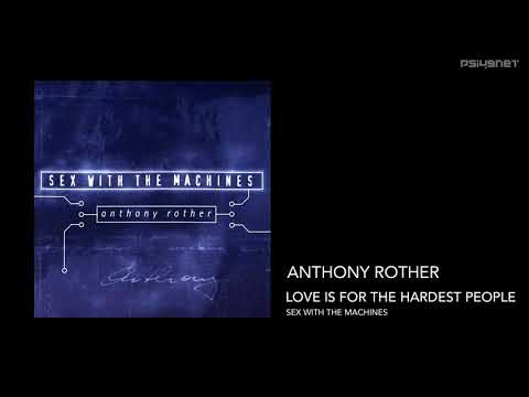 Anthony Rother - Love Is For The Hardest People (SEX WITH THE MACHINES)