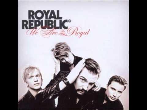 Royal Republic - Presidents Daughter