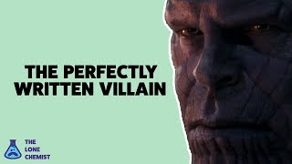 Infinity War: Why Thanos is a Perfectly Written Villain