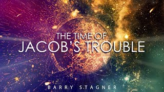 Barry Stagner: The Time of Jacob's Trouble