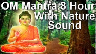 Om mantra 8 Hour Full Night Meditation with Nature Sound - Relax zen meditation with nature sound
