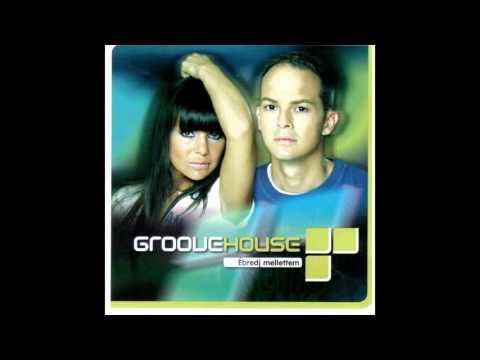 Groovehouse - Holnaptól