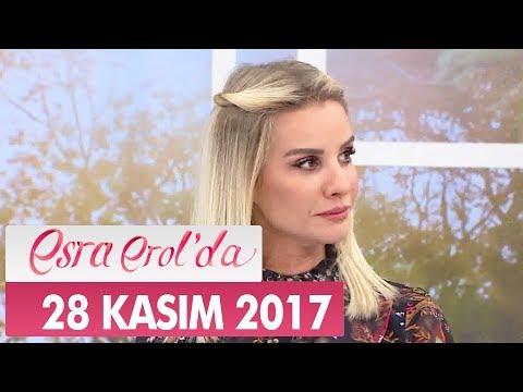 Esra Erol'da 28 Kasım 2017 Salı - Tek Parça