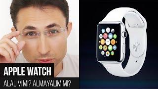 Apple Watch Alalım mı? Almayalım mı?