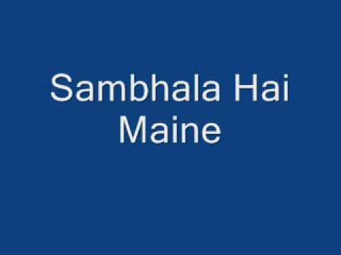 Sambhala Hai Maine
