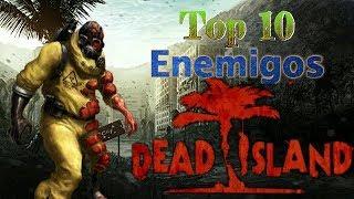 Top 10: Enemigos de Dead Island