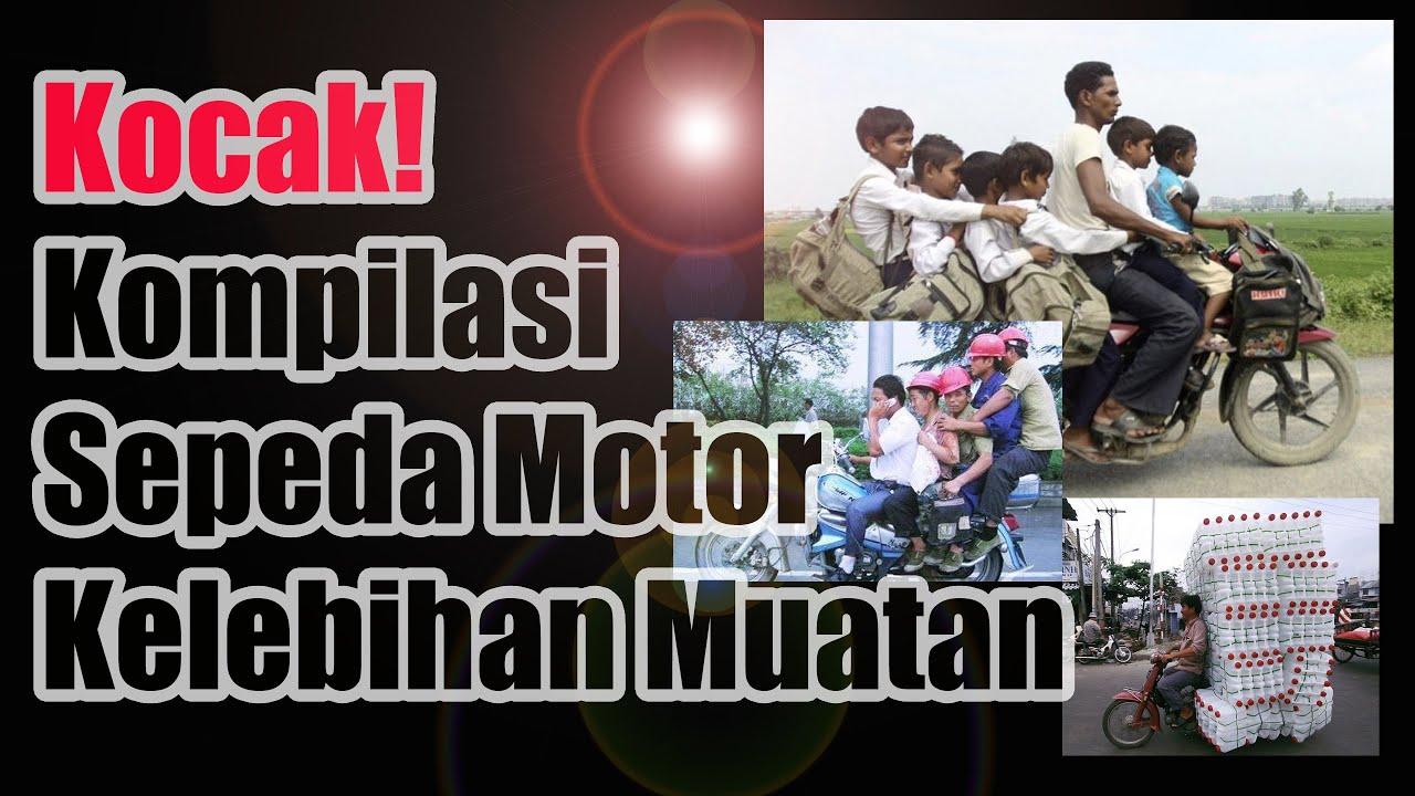 Kocak! Kompilasi Sepeda Motor Kelebihan Muatan - Sepuluh Tube kocak banget share and like wownya tmen tmen