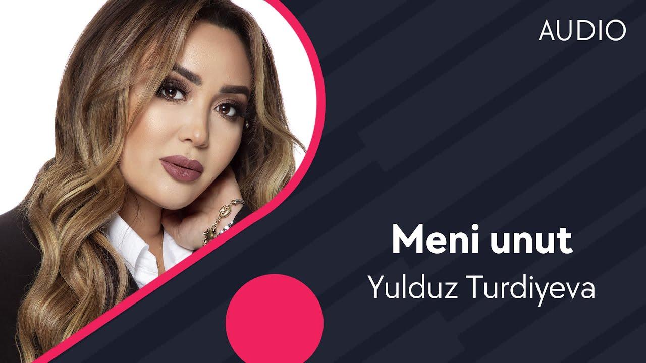 Yulduz Turdiyeva - Meni unut | Юлдуз Турдиева - Мени унут (music version)