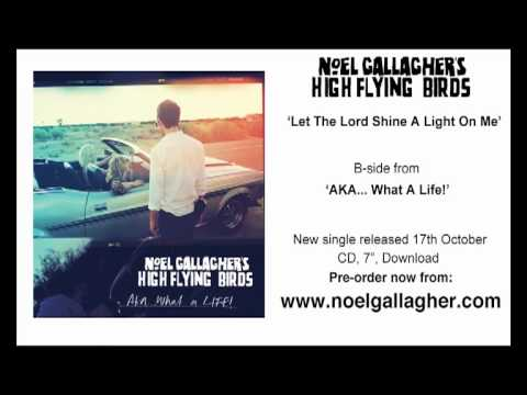 Noel Gallaghers High Flying Birds - Let The Lord Shine A Light On Me Live