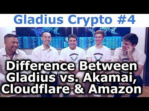 Gladius Crypto #4 - Difference Between Gladius vs. Akamai, Cloudflare & Amazon - By Tai Zen