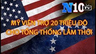 Tin Nóng : Venezuela Sẽ Nhận 20 Triệu Đô La viện trợ của Mỹ Cho Tổng Thống Lâm Thời .