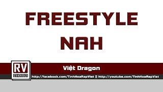 Freestyle Nah - Việt Dragon