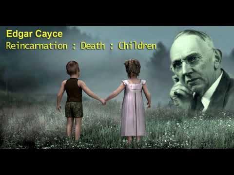 Edgar Cayce on Reincarnation : Death: Children