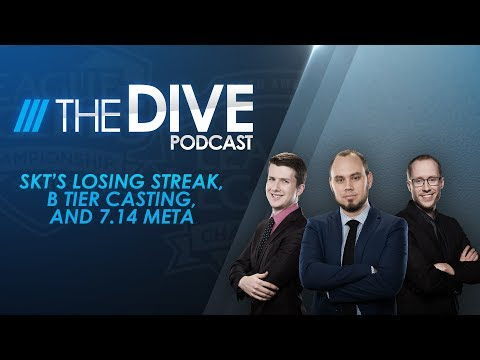 The Dive: SKT's Losing Streak, B Tier Casting, and 7.14 Meta (Season 1, Episode 16)