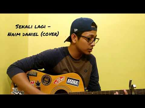 Naim Daniel - Sekali Lagi (cover by hafiz adha)