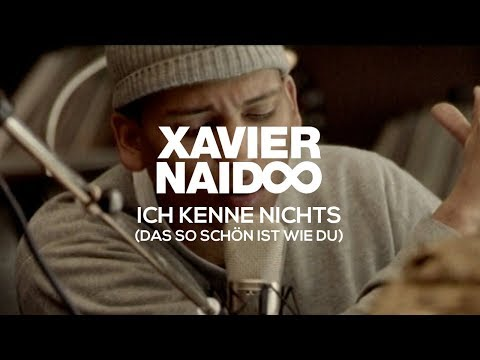 Xavier Naidoo - Ich kenne nichts (das so sch&Atilde;&para;n ist wie du) [Official Video]