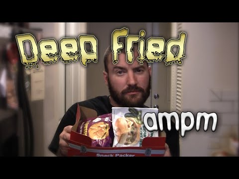 Deep Fried ampm Gas Station Food