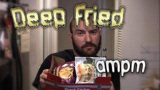 Deep Fried ampm Gas Station Food