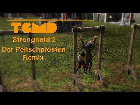 [Stronghold 2] - Der Peitschpfosten Remix