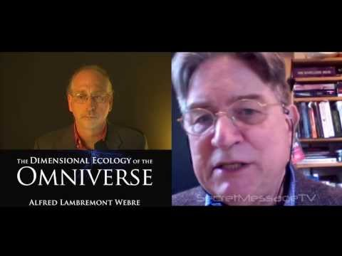 The Dimensional Ecology of the Omniverse with Alfred Lambremont Webre