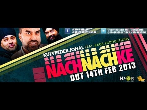 Kulvinder Johal Ft Kaos Productions - Nach Nach Ke **official Video** video