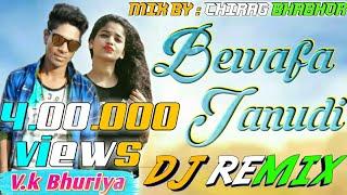 🔥બેવફા જાનુડી🔥    V.k bhuriya    Remix By Chirag Bhabhor