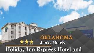 Holiday Inn Express Hotel and Suites Jenks - Jenks Hotels, Oklahoma