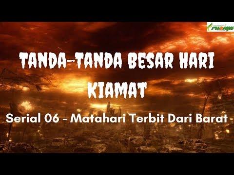 Ustadz Muhammad Rofi'i - Tanda Besar Hari Kiamat 6 - Matahari Terbit Dari Barat