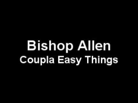 Bishop Allen - Coupla Easy Things