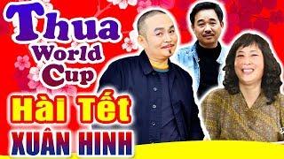 Hài Tết Xuân Hinh | Thua WordCup | Hài Xuân Hinh, Hồng Vân Mới Nhất - Cười Vỡ Bụng
