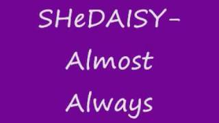 Watch Shedaisy Almost Always video