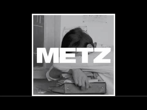 METZ - Headache (not the video)