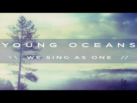 Young Oceans - We Sing As One