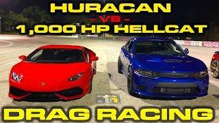 1,000 HP Dodge Charger Hellcat vs Lamborghini Huracan LP610-4 1/4 Mile Drag Racing