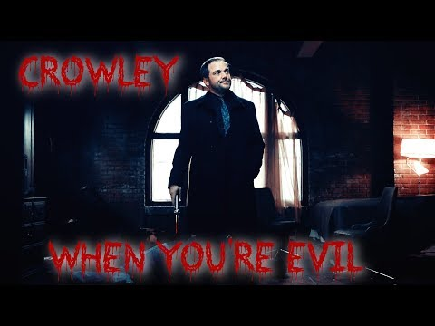 Crowley - When you're evil (Video two)