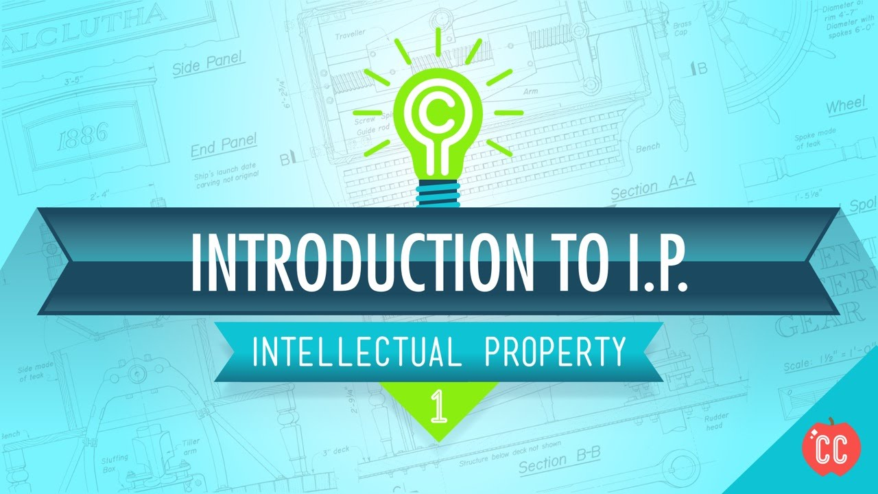 Introduction To Intellectual Property Crash Course Ip 1