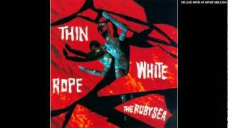 Watch Thin White Rope Ruby Sea video