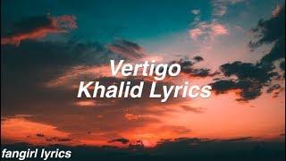 Vertigo Khalid