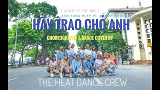[VPOP IN PUBLIC] Hãy Trao Cho Anh - Sơn Tùng M-TP ft. Snoop Dogg Choreography & Cover by The Heat