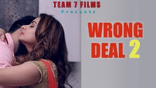 WRONG DEAL 2 | FULL FILM | New Hindi Short Film 2019 | Latest Bollywood Hindi Movies 2019