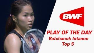 Ratchanok Intanon - Top 5 | Badminton | Play Of The Day