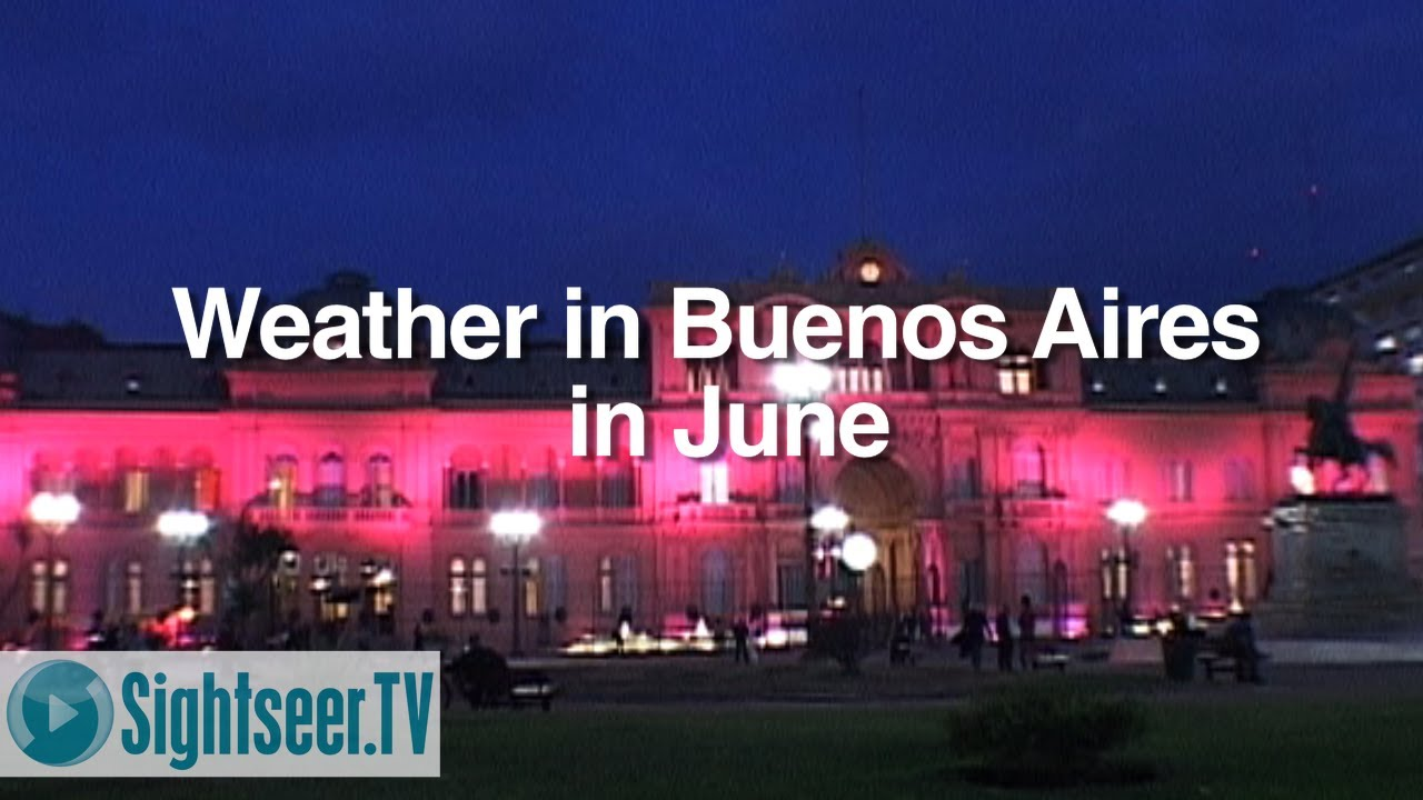 Buenos Aires Argentina Weather in June Buenos Aires Weather in June