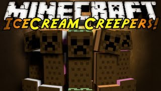 Minecraft Mod Showcase : ICE CREAM CREEPERS!