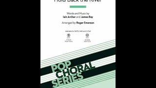 Hold Back the River (SAB) - Arranged by Roger Emerson