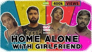 Home Alone With Girlfriend | Couple Series EP-4 | Put Chutney