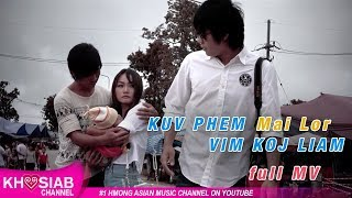 Mai Lor 'Kuv Phem Vim Koj Liam' (Official Video) Yujin Thao, Jame Vang Director
