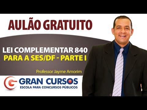Lei Complementar 840  - Presencial SES/DF - Prof. Jayme Amorim - Parte I